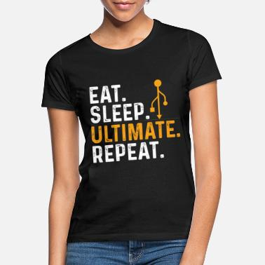 Ultimate Eat Sleep Ultimate Frisbee repetir - Camiseta mujer