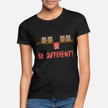 Be Different Be different Eulen Vogel Eule Spruch - Frauen T-Shirt