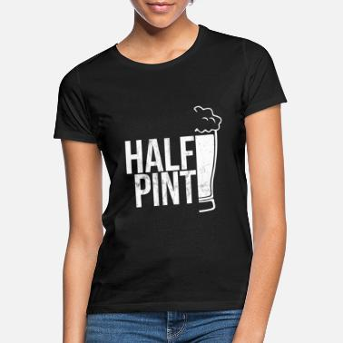 Pint Half Pint Beer Glass Funny Matching Daddy Me Set - Women's T-Shirt