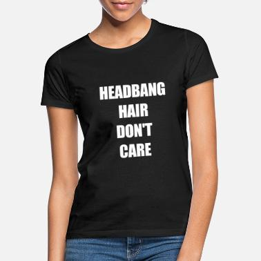 Headbanging Headbanging - Frauen T-Shirt