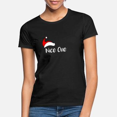 Christmas Nice One Gift for Ladies - Women's T-Shirt