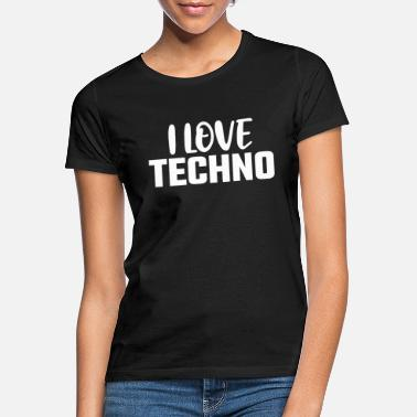I Love Techno I love techno - Women's T-Shirt