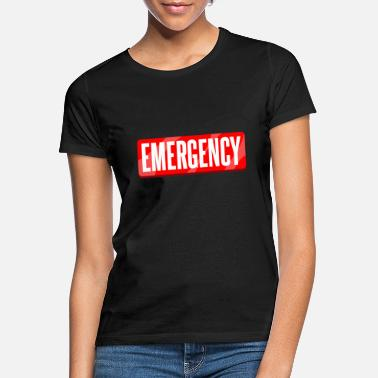 Emergence emergency - Women's T-Shirt