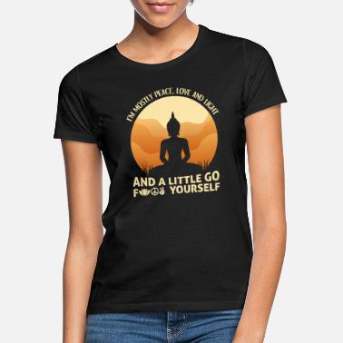 Peace I'm Mostly Peace Love Light And A Little Go Yoga - Frauen T-Shirt