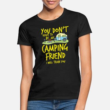 Camping Camping Camp Camping Friend Outdoor Camp - Women's T-Shirt
