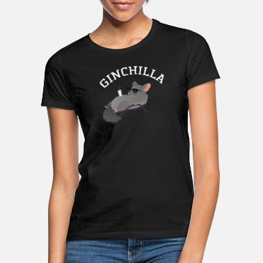 Gin Ginchilla - Funny Chinchilla With Gin Drink - Frauen T-Shirt