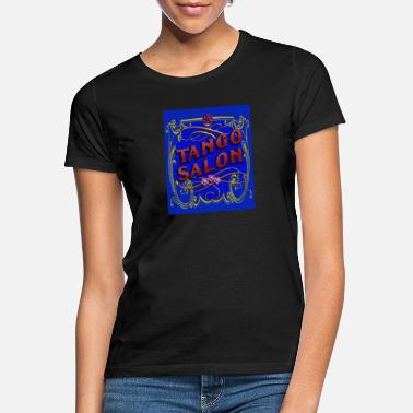 Salon Tango Salon - Frauen T-Shirt
