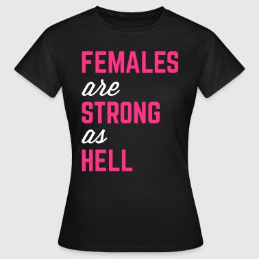 Females Strong Hell Gym Quote - Women's T-Shirt