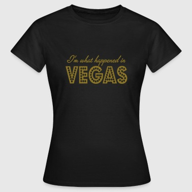 i'm what happened in vegas - Women's T-Shirt