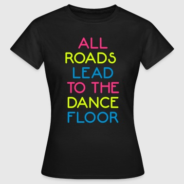 The Dance Floor - Women's T-Shirt