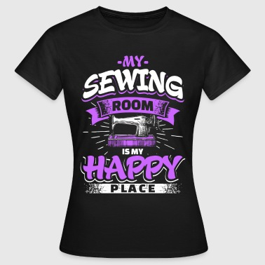 My sewing room is my place of happiness - EN - Women's T-Shirt