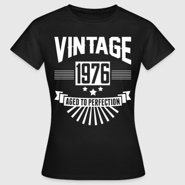 VINTAGE 1976 - Aged To Perfection  - Women's T-Shirt