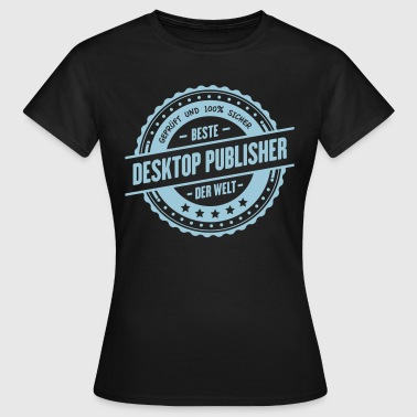 Beste Desktop-Publisher - Frauen T-Shirt