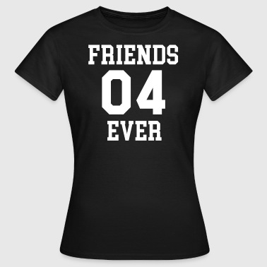 FRIENDS EVER 04 - Vrouwen T-shirt