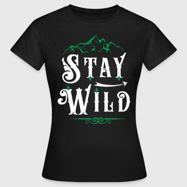 Stay Wild - Women's T-Shirt