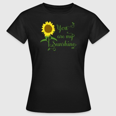 You are my Sunshine - Women's T-Shirt