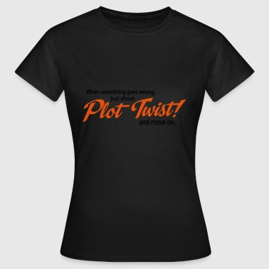 2541614 112886720 Plot Twist - Frauen T-Shirt