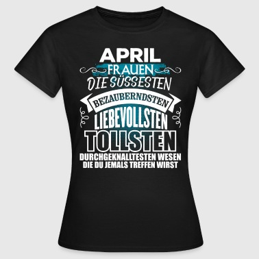 APRIL FRAUEN - Frauen T-Shirt