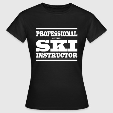 SKI INSTRUCTOR - Women's T-Shirt