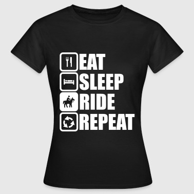eat sleep ride repeat,horse riding,horses - Women's T-Shirt