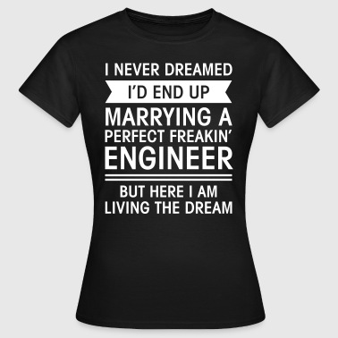 Marrying A Perfect Perfect Freakin' Engineer - Koszulka damska