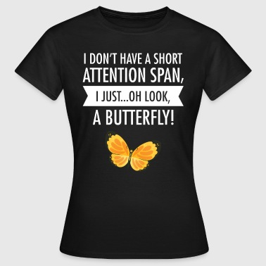 I Don't Have A Short Attention Span... - Frauen T-Shirt