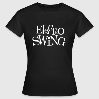 Electro Swing T-Shirt - Frauen T-Shirt