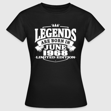 Legends are born in june 1968 - Women's T-Shirt