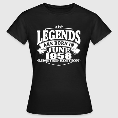 Legends are born in june 1958 - Women's T-Shirt