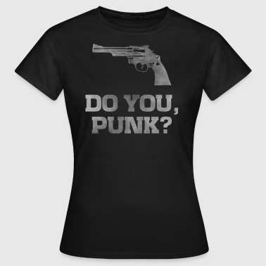 Revolver 29, machst du Punk Dirty Pistolen T-Shirt - Frauen T-Shirt