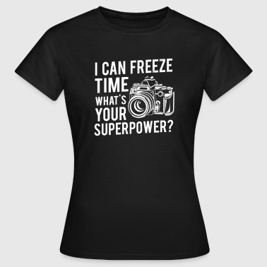 I can freeze time what's your superpower? - Koszulka damska
