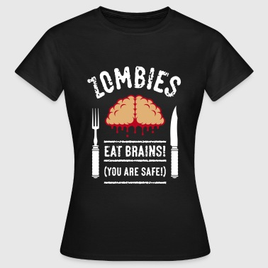 Zombies Eat Brains! You Are Safe! (3C) - Vrouwen T-shirt