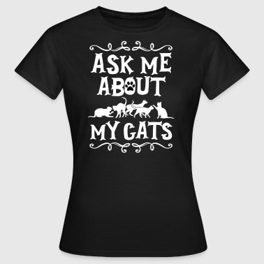 Ask Me About My Cats - Women's T-Shirt