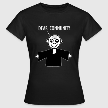 Pastor Gemeindschaft - Dear Communtity - Frauen T-Shirt