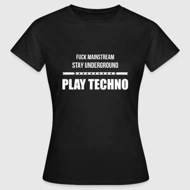 fuck mainstream techno underground Club DJ Party - Frauen T-Shirt