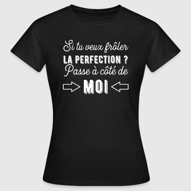 perfection t-shirt humour cadeau - T-shirt Femme