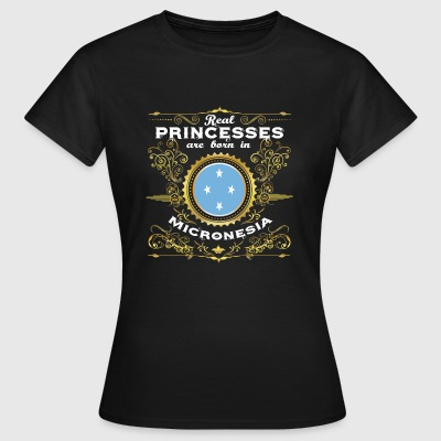PRINCESS PRINCESS QUEEN BORN MICRONESIA - Women's T-Shirt