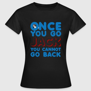 Dog / Jack Russell: Once You Go Jack, You Can not - Women's T-Shirt