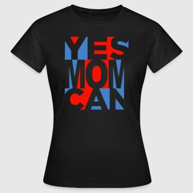 Yes Mom Can (dark) - T-shirt Femme