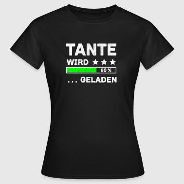 Tante loading - Tante T-Shirt - Frauen T-Shirt