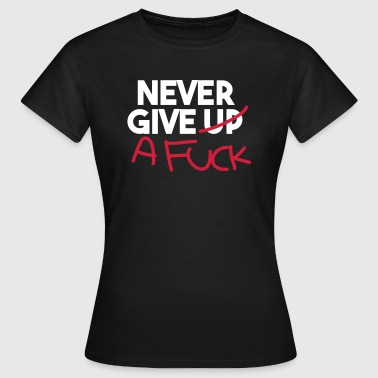 Never give up! - Women's T-Shirt