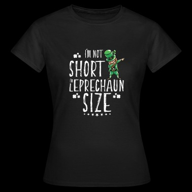 St Patrick's Day Leprechaun funny gift birth - Women's T-Shirt