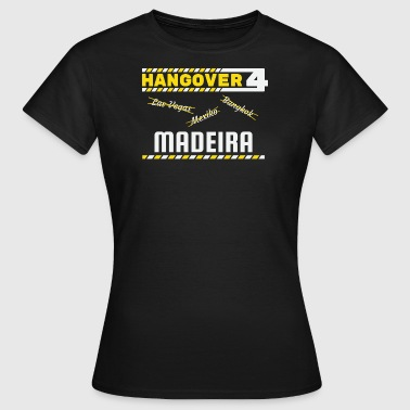 Hangover Party Madeira Portugal Voyage - T-shirt Femme
