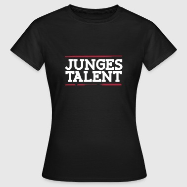 Junges Talent  - Frauen T-Shirt