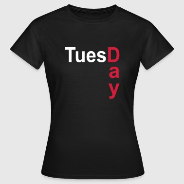 Tuesday - Women's T-Shirt