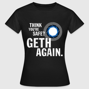 Geth Again Design - Women's T-Shirt