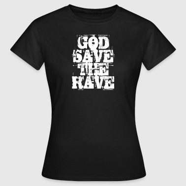 God Save The Rave - Women's T-Shirt