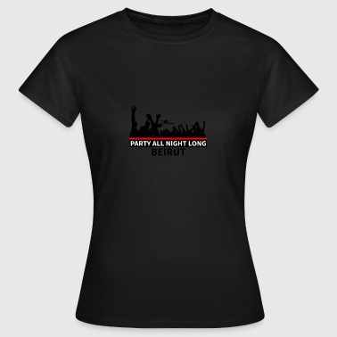 Party All Night Long Beirut - Frauen T-Shirt
