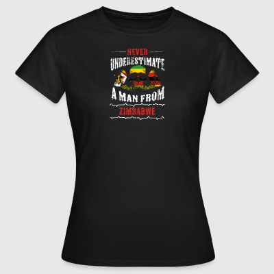 never underestimate man ZIMBABWE - Frauen T-Shirt