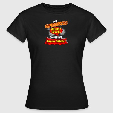 Super hero gift funny professional physiotherapist - Women's T-Shirt